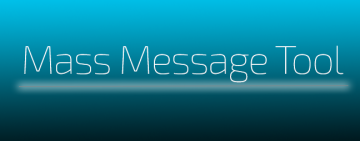 Mass Message Tool